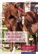 Karin Kattwinkel: Ein Fohlen von der eigenen Stute ★★★★★