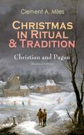 Clement A. Miles: Christmas in Ritual & Tradition: Christian and Pagan (Illustrated Edition)