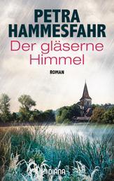 Der gläserne Himmel - Roman