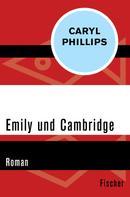 Caryl Phillips: Emily und Cambridge