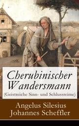 Cherubinischer Wandersmann (Geistreiche Sinn- und Schlussreime) - Mystische und religiöse Gedichte