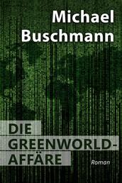 Die Greenworld-Affäre - Roman