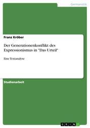 """Der Generationenkonflikt des Expressionismus in """"Das Urteil"""" - Eine Textanalyse"""