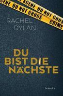 Rachel Dylan: Du bist die Nächste