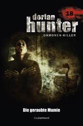 Dorian Hunter 18 - Die geraubte Mumie