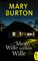 Mary Burton: Mein Wille sei dein Wille ★★★★