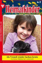 Heimatkinder 2 – Heimatroman - Als Vreneli wieder lachen lernte