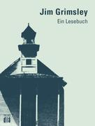Jim Grimsley: Jim Grimsley: Ein Lesebuch