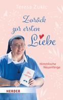 Teresa Zukic: Zurück zur ersten Liebe