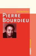 Eva Barlösius: Pierre Bourdieu