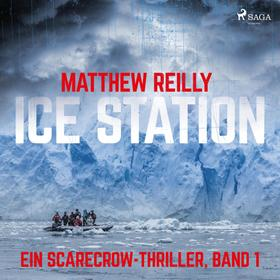 Ice Station: Thriller (Ein Scarecrow-Thriller, Band 1)