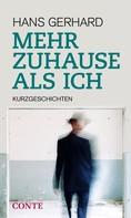 Hans Gerhard: Mehr Zuhause als ich