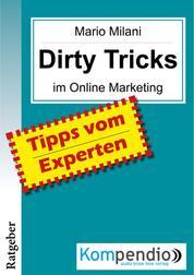 DIRTY TRICKS im Online Marketing