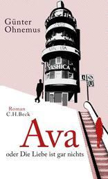 Ava - oder Die Liebe ist gar nichts