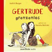 Gertrude grenzenlos (Autorisierte Lesefassung)