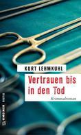 Kurt Lehmkuhl: Vertrauen bis in den Tod ★★★★