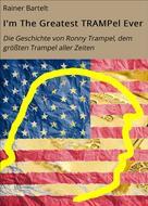 Rainer Bartelt: I'm The Greatest TRAMPel Ever
