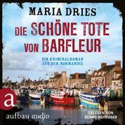 Die schöne Tote von Barfleuer - Kommissar Philippe Lagarde - Ein Kriminalroman aus der Normandie, Band 2 (Ungekürzt)