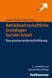 Betriebswirtschaftliche Grundlagen Sozialer Arbeit - Eine praxisorientierte Einführung