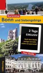 Kurzreise Bonn und Siebengebirge - 2 Tage EXKLUSIV - Nach dem Motto weniger ist mehr - anders ist spannend!