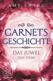Garnets Geschichte - Das Juwel – Eine Story