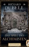 Richard Dübell: Das Spiel des Alchimisten ★★★★