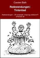 Carsten Both: Redewendungen: Tintenbad