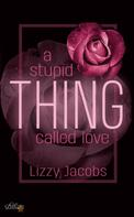 Lizzy Jacobs: A Stupid Thing Called Love
