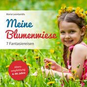 Meine Blumenwiese - 7 Fantasiereisen