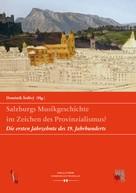 Dominik Šedivý: Salzburgs Musikgeschichte im Zeichen des Provinzialismus?