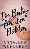 Annalena Wunderer: Ein Baby für den Doktor ★