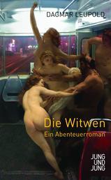Die Witwen - Ein Abenteuerroman