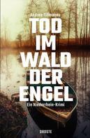 Andrea Tillmanns: Tod im Wald der Engel ★★★