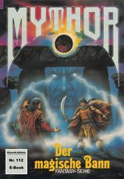 Mythor 112: Der magische Bann