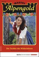 Rosi Wallner: Alpengold 268 - Heimatroman