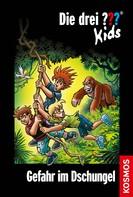 Ulf Blanck: Die drei ??? Kids, 62, Gefahr im Dschungel (drei Fragezeichen Kids)