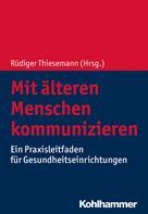 Rüdiger Thiesemann: Mit älteren Menschen kommunizieren