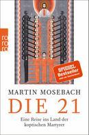 Martin Mosebach: Die 21 ★★★★