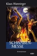 Klaus Wanninger: Schwaben-Messe ★★★★