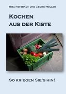 Rita Retzbach: Kochen aus der Kiste