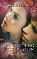 Michelle Zink: Die Prophezeiung der Schwestern - Liebe und Verrat ★★★★