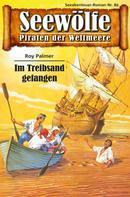 Roy Palmer: Seewölfe - Piraten der Weltmeere 89 ★★★