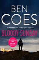 Ben Coes: Bloody Sunday