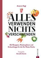 Antonia Kögl: Alles verwenden. Nichts verschwenden