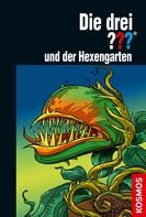 Kari Erlhoff: Die drei ??? und der Hexengarten (drei Fragezeichen) ★★★★★
