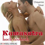 Kamasutra - hoch erotisch (Ungekürzt)