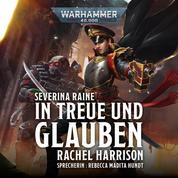 Warhammer 40.000: Severina Raine - In Treue und Glauben