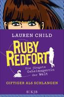 Lauren Child: Ruby Redfort – Giftiger als Schlangen ★★★★★