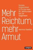 Hartmut Kaelble: Mehr Reichtum, mehr Armut ★★★