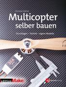 Christian Rattat: Multicopter selber bauen ★★★★